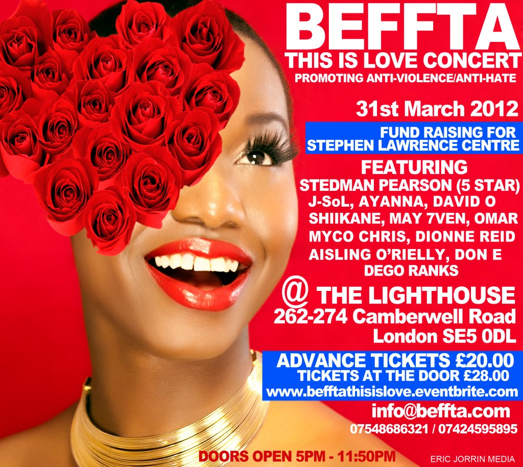 BEFFTA THIS IS LOVE CONCERT IS ON 31ST MARCH RAISING FUNDS FOR THE STEPHEN LAWRENCE CENTRE