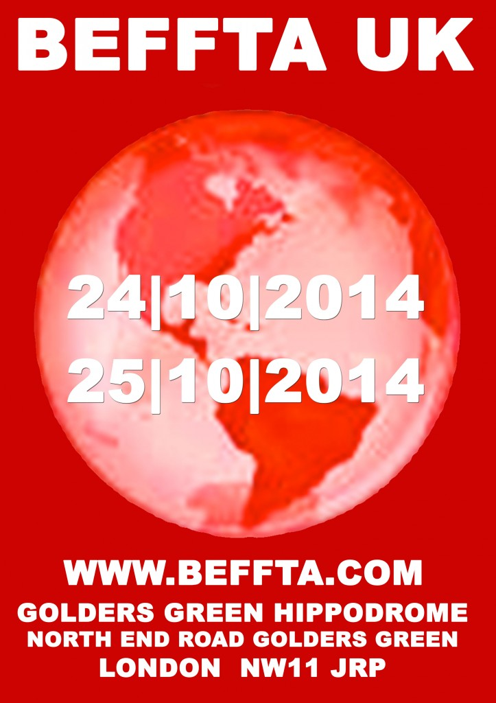 BEFFTA UK 2014: 24TH AND 25TH OCTOBER AT HIPPODROME GOLDERS GREEN